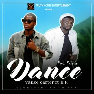 Naija music :::   VanceCarter – Dance (Prod. by Yubskie) Ft. BR