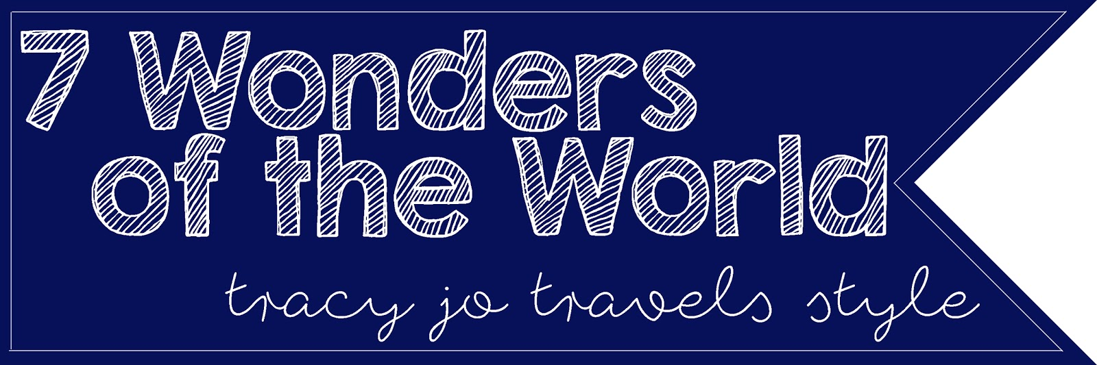 7 Wonders of the World - Tracy Jo Travels