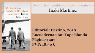 https://www.elbuhoentrelibros.com/2018/10/donde-los-hombres-llevaban-sombrero-inaki-martinez.html