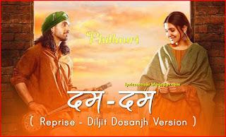Dum Dum Reprise – Diljit Dosanjh – Phillauri Exclusive HD Video Lyrics