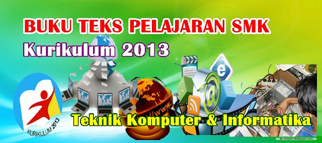 BUKU SMK KURIKULUM 2013 TEKNIK KOMPUTER DAN INFORMATIKA