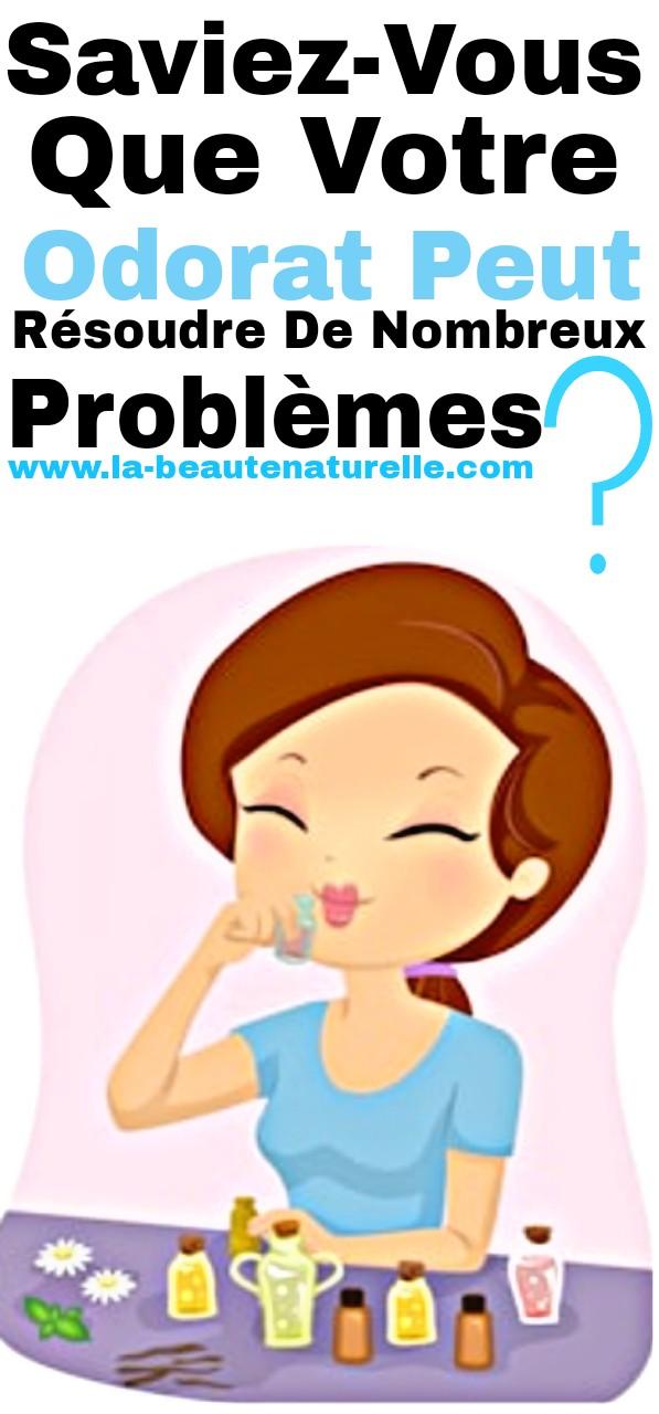 Saviez-vous que votre odorat peut résoudre de nombreux problèmes?