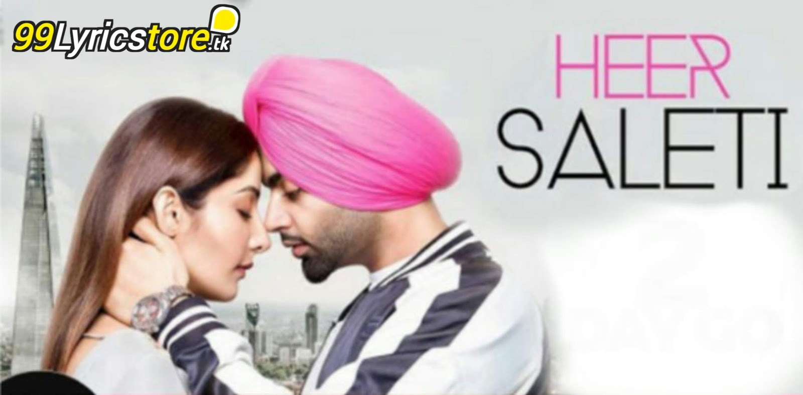 HEER SALETI LYRICS – Jordan Sandhu ft. Sonia Maan | The Boss | Bunty Bains | Latest Punjabi Song 2018, Jordan Sandhu Song Lyrics, Top Punjabi Song Lyrics, New Punjabi Song 2018