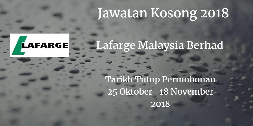 Jawatan Kosong Lafarge Malaysia Berhad 25 Oktober  - 18 November 2018