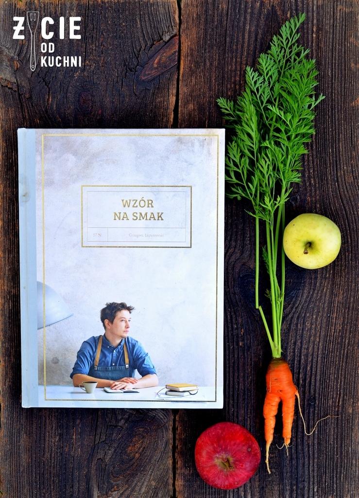 wzor na smak, grzegorz lapanowski, wzor na smak grzegorz lapanowski, ksiazka lulinarna, magazyn usta, najlepsza ksiazka kulinarna, blog kulinarny, zycie od kuchni