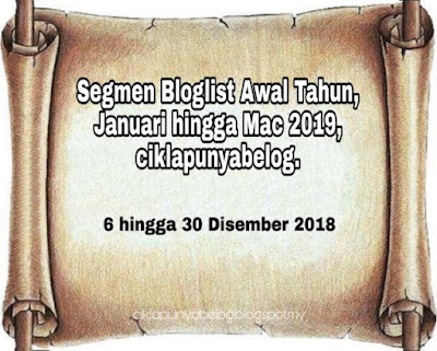 Segmen Bloglist Awal Tahun, Januari hingga Mac 2019, ciklapunyabelog, Blogger Segmen, Blog,
