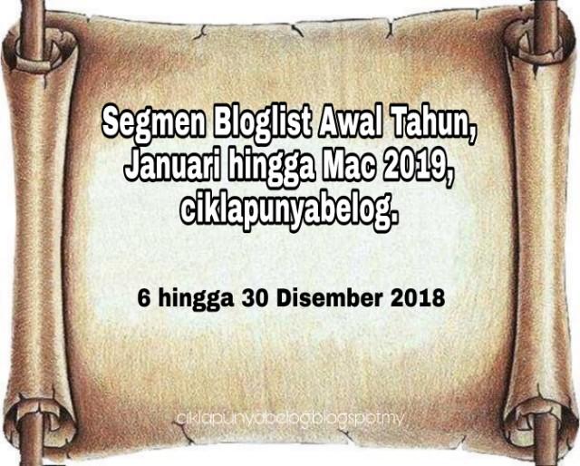 Segmen Bloglist Awal Tahun, Januari hingga Mac 2019, ciklapunyabelog