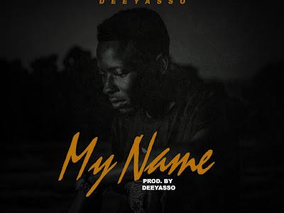 DOWNLOAD MP3: Dee Yasso - My Name | @deeyasso1