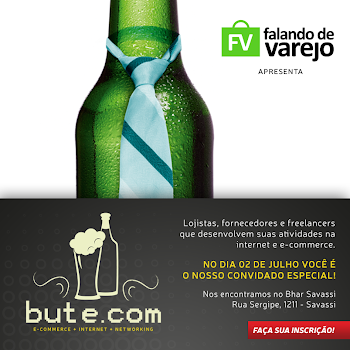 Evento de e-commerce: (e-commerce+boteco+networking) = Bute.com