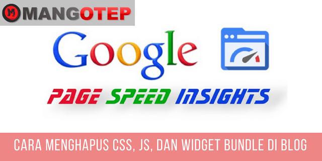 Cara Menghapus CSS, JS, dan Widget Bundle di Blog
