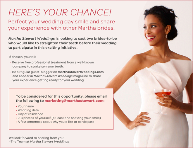 Martha stewart weddings is looking for you belle the magazine martha stewart weddings is looking to cast two brides to be who would like to straighten their teeth before their wedding to participate in an exciting solutioingenieria Image collections