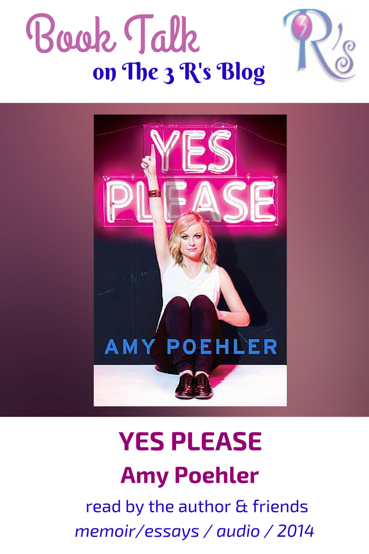 Audiobook discussion on The 3 Rs Blog: YES PLEASE by Amy Poehler