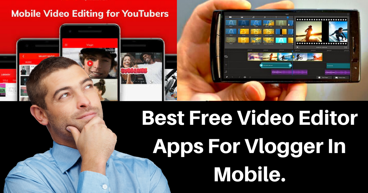 Best Free Video Editor Apps For Vlogger In Mobile  - Mystery Techs