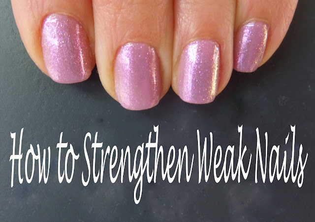 how to strengthen weak nails