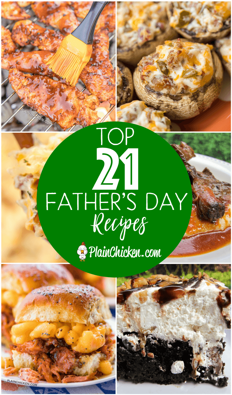 Top 21 Father's Day Recipes - recipes for your Father's Day dinner - appetizers, main dishes, side dishes, vegetables and dessert. Something for every Dad!