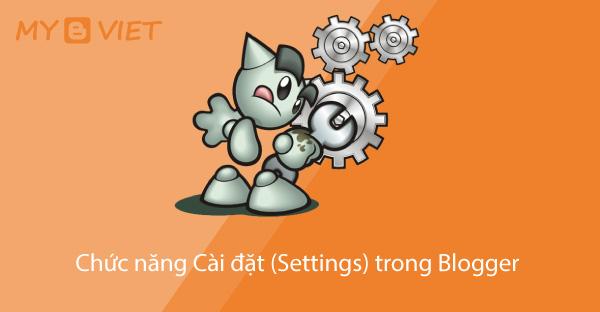 Chức năng Cài đặt (Settings) trong Blogger