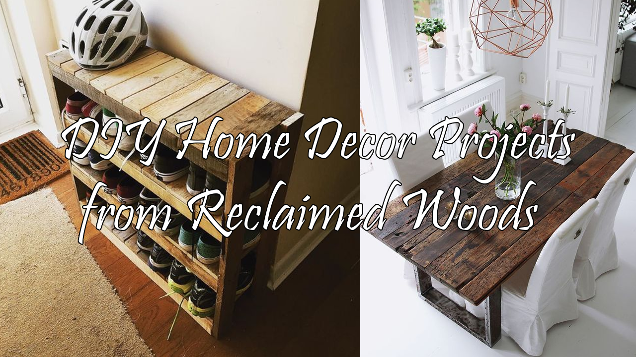 DIY Home Decor Projects from Reclaimed Woods