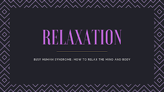 how to relax, how to relax my mind and body, body and mind relaxing