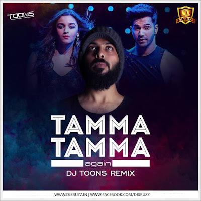 Tamma Tamma Again – DJ Toons Remix