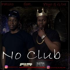 Patcho Feat YoYo Rei De Moz & G Tre - No Club (2019)