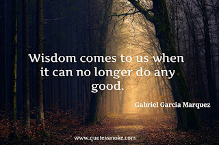 Wisdom Quote by Gabriel Garcia Marquez