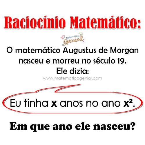 O matemático Augustus de Morgan nasceu e morreu no século 19...