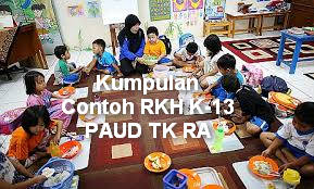 Kumpulan Contoh RKH K-13 PAUD TK RA