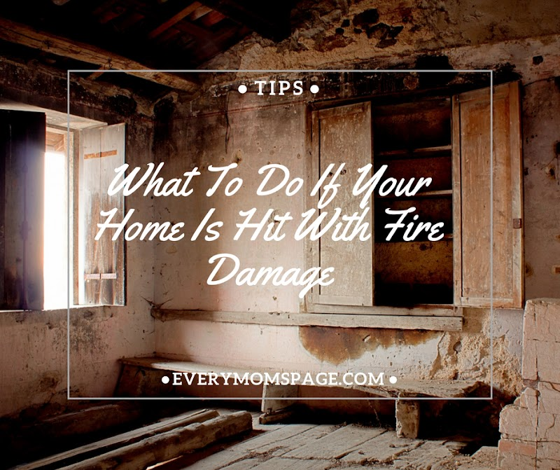 What To Do If Your Home Is Hit With Fire Damage