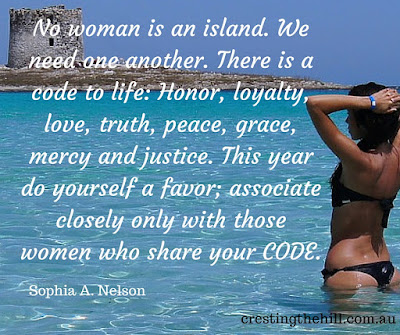 No woman is an island. We need one another. Sophie A Nelson