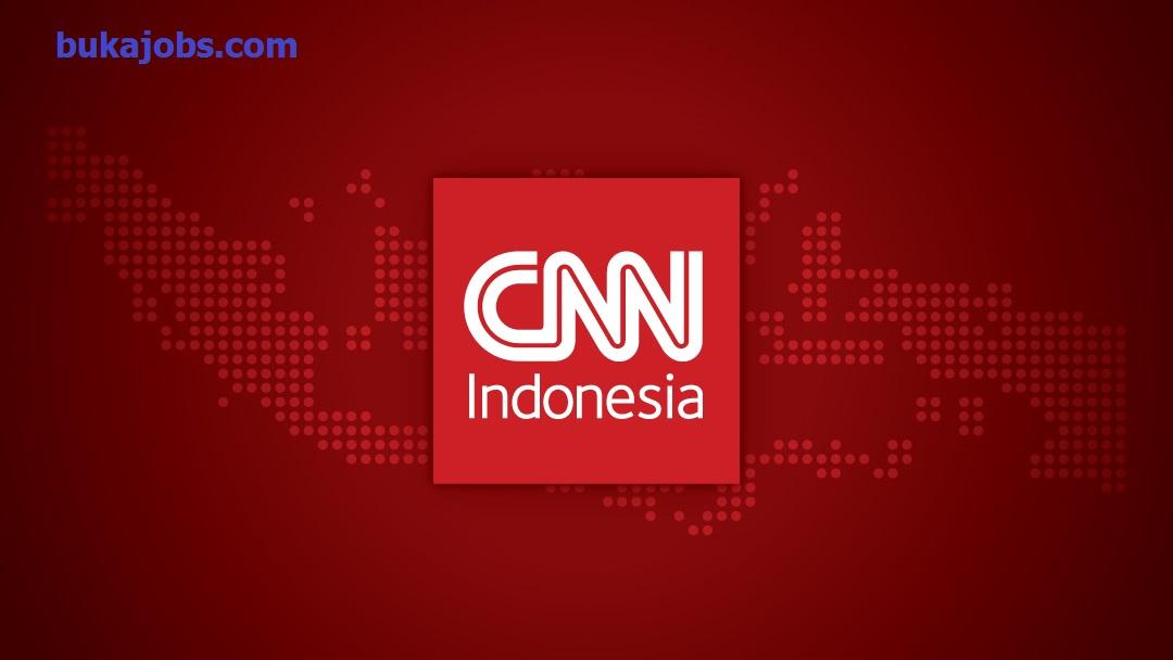Lowongan Kerja CNN Indonesia 2019