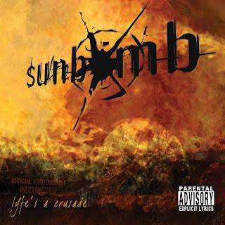 Sunbomb - Lyfe's a crusade (2004)