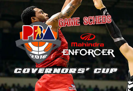 List of Games Schedules: Mahindra Enforcer 2016 PBA Governors' Cup