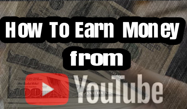 How to Earn Money From Youtube?