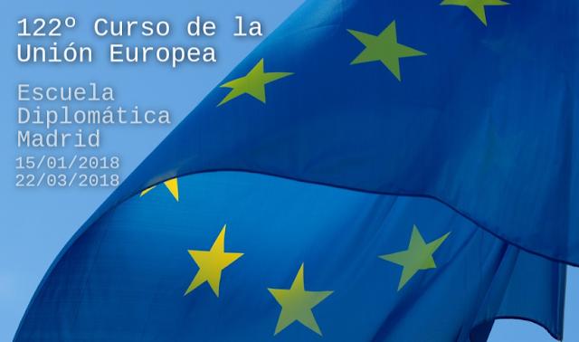 Del 15 de enero al 22 de marzo de 2018 en la Escuela Diplomática Madrid se celebrará el 122º Curso sobre la Unión Europea del Ministerio de Asuntos Exteriores y de Cooperación