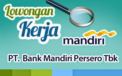 Lowongan Kerja Bank Mandiri 2018/2019