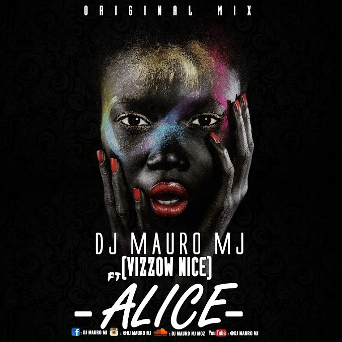 DOWNLOAD: Dj Mauro Mj ft Vizzow Nice - Alice [Sky Whrite & Wb-Records] (2019)