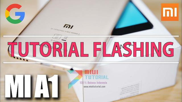 Xiaomi Mi A1 kan Tidak Pakai Rom Miui Lagi Lantas Bagaimana Cara Flashingnya? Ini Tutorialnya