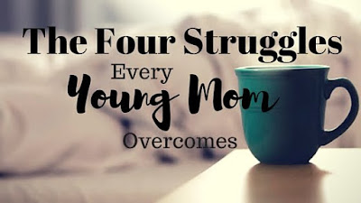 The Four Struggles Every Young Mom Overcomes