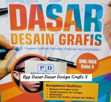 Download Rpp Mata Pelajaran Dasar Desain Grafis Smk Kelas X  Kurikulum 2013 Revisi 2017 Teknik