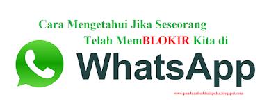 Cara Mengetahui Jika Seseorang Telah Memblokir Kita di Whatsapp