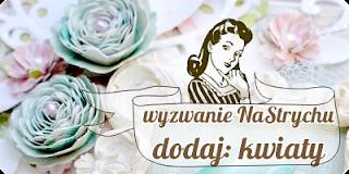 http://blog.na-strychu.pl/2012/05/wyzwanie-dodaj-kwiaty/