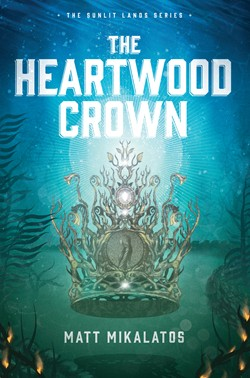 The Heartwood Crown (Sunlit Lands Book 2)