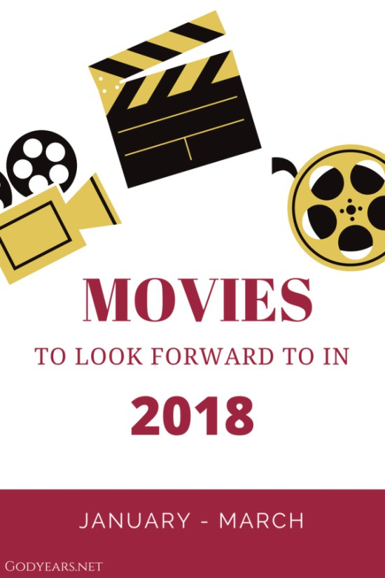 Movies to Look Forward to in 2018 - Jan to Mar #SuperBloggerChallenge2018