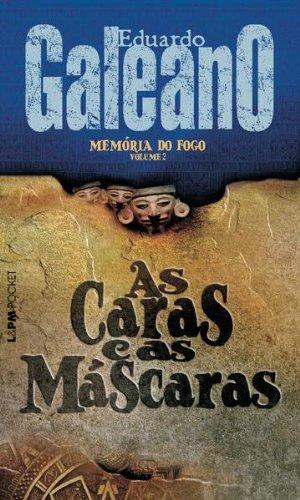 As Caras e as Máscaras - Eduardo Galeano