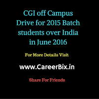 CGI off Campus Drive for 2015 Batch students over India in June 2016