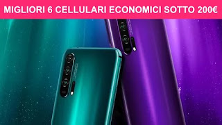 Migliori 6 smartphone economici sotto i 200€ di aprile 2020