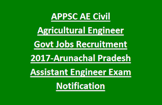APPSC AE Civil Agricultural Engineer Govt Jobs Recruitment 2017-Arunachal Pradesh Assistant Engineer Exam Notification