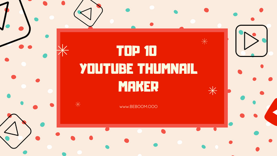 Top 10 Youtube Thumnail Maker | Beboom.ooo