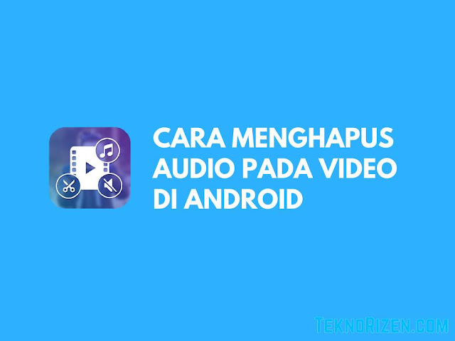 Cara Mudah Menghilangkan Suara Video di Android