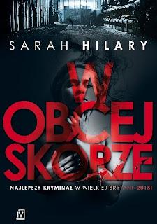 """""""W obcej skórze"""" Sarah Hilary"""